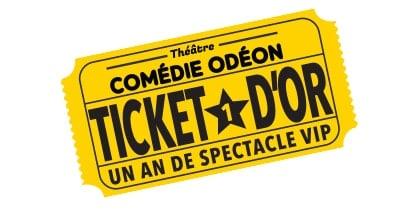 Ticket Or Comédie Odéon